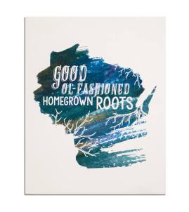 """Good Ol'-Fashioned Homegrown Roots"" Artwork"